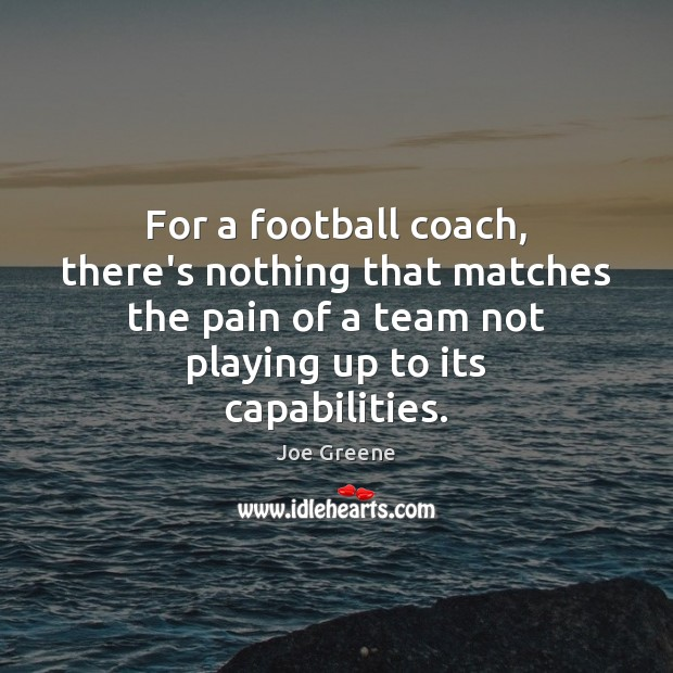 Image, For a football coach, there's nothing that matches the pain of a