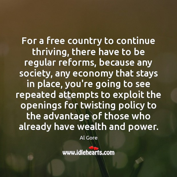 For a free country to continue thriving, there have to be regular Image