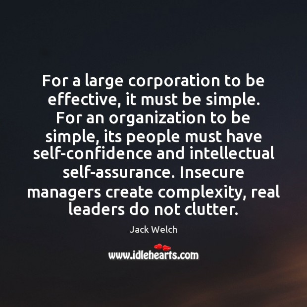 For a large corporation to be effective, it must be simple. For Image