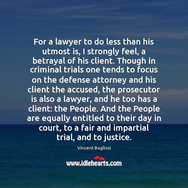 For a lawyer to do less than his utmost is, I strongly Image