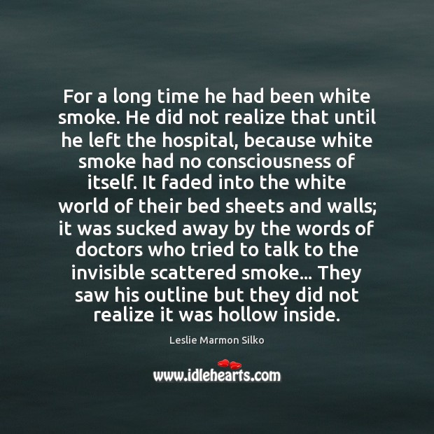 Image, For a long time he had been white smoke. He did not