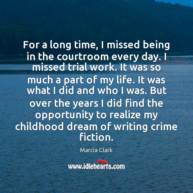 For a long time, I missed being in the courtroom every day. Image