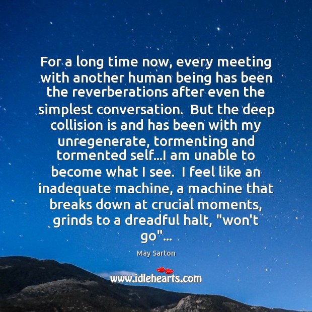 For a long time now, every meeting with another human being has Image
