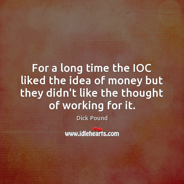 For a long time the IOC liked the idea of money but Image