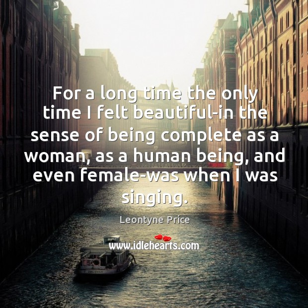 For a long time the only time I felt beautiful-in the sense Leontyne Price Picture Quote