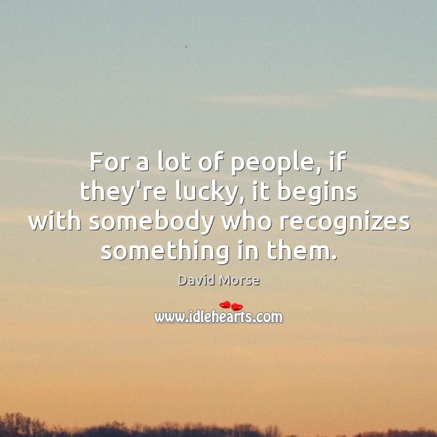 For a lot of people, if they're lucky, it begins with somebody Image