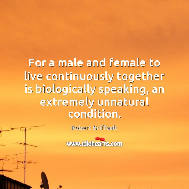 For a male and female to live continuously together is biologically speaking, Image