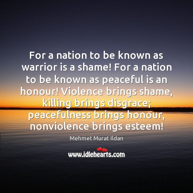 Image, For a nation to be known as warrior is a shame! For