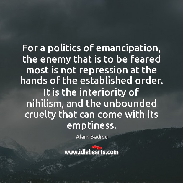 Image, For a politics of emancipation, the enemy that is to be feared