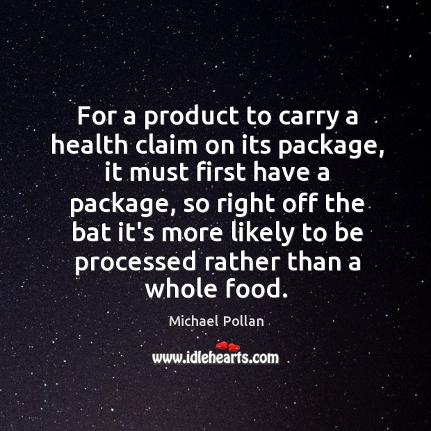 For a product to carry a health claim on its package, it Image