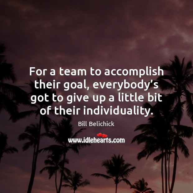 Image, For a team to accomplish their goal, everybody's got to give