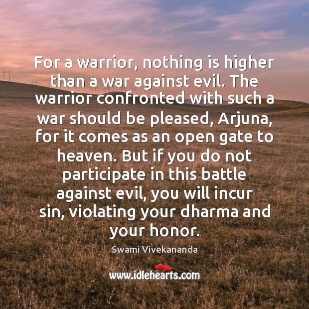 Image, For a warrior, nothing is higher than a war against evil. The