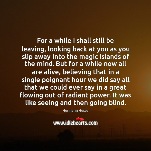 For a while I shall still be leaving, looking back at you Hermann Hesse Picture Quote