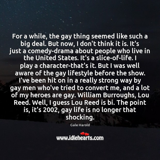 For a while, the gay thing seemed like such a big deal. Image