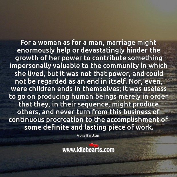 For a woman as for a man, marriage might enormously help or Image