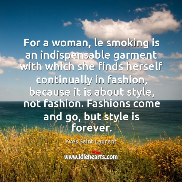 For a woman, le smoking is an indispensable garment with which she Smoking Quotes Image
