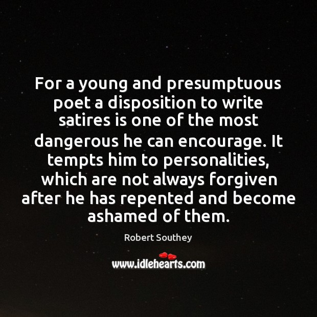 Image, For a young and presumptuous poet a disposition to write satires is