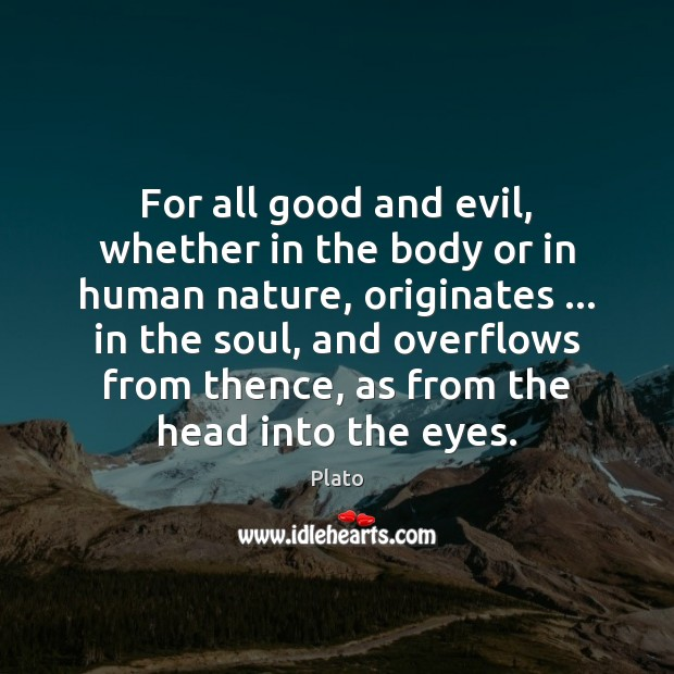 nature of good and evil in Abstract in this paper the two well known concepts, the good and the evil that  shaped every society and individual since the dawn of.
