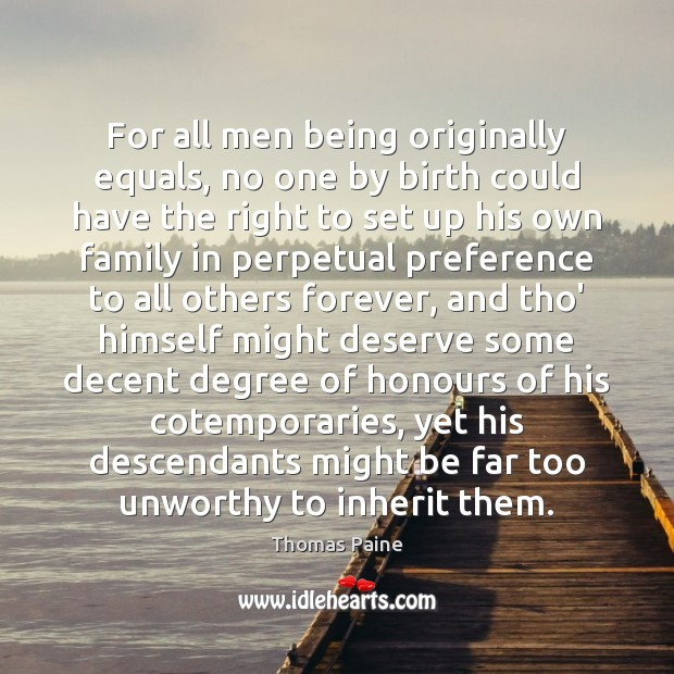 Image, For all men being originally equals, no one by birth could have