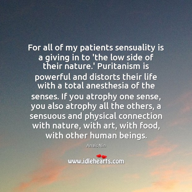 Image, For all of my patients sensuality is a giving in to 'the