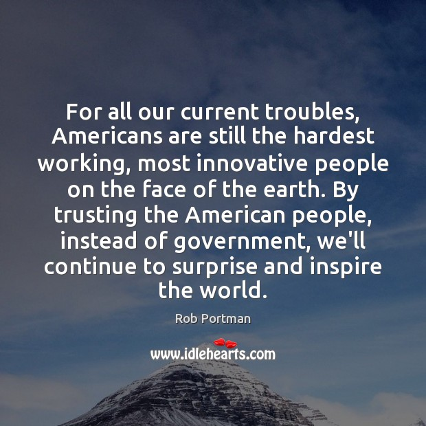 For all our current troubles, Americans are still the hardest working, most Image