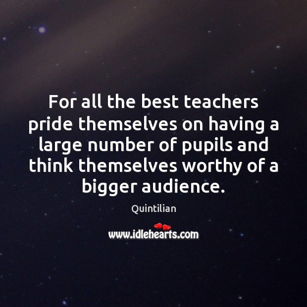 For all the best teachers pride themselves on having a large number Image