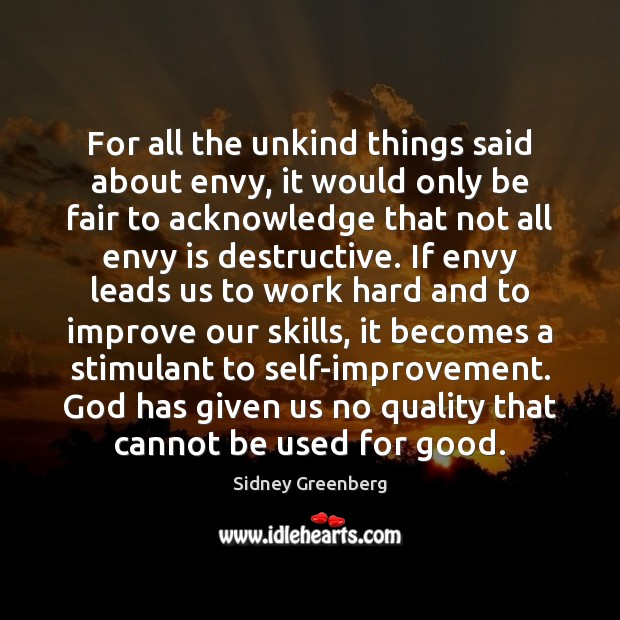 For all the unkind things said about envy, it would only be Envy Quotes Image