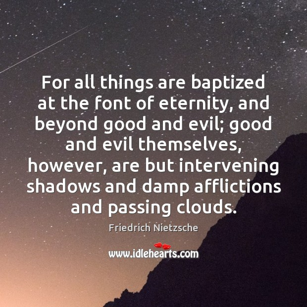 For all things are baptized at the font of eternity, and beyond Image