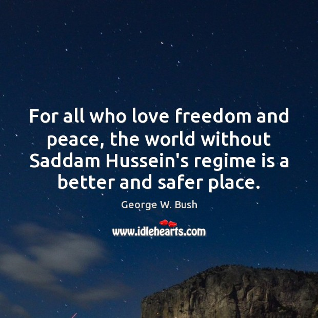Image, For all who love freedom and peace, the world without Saddam Hussein's