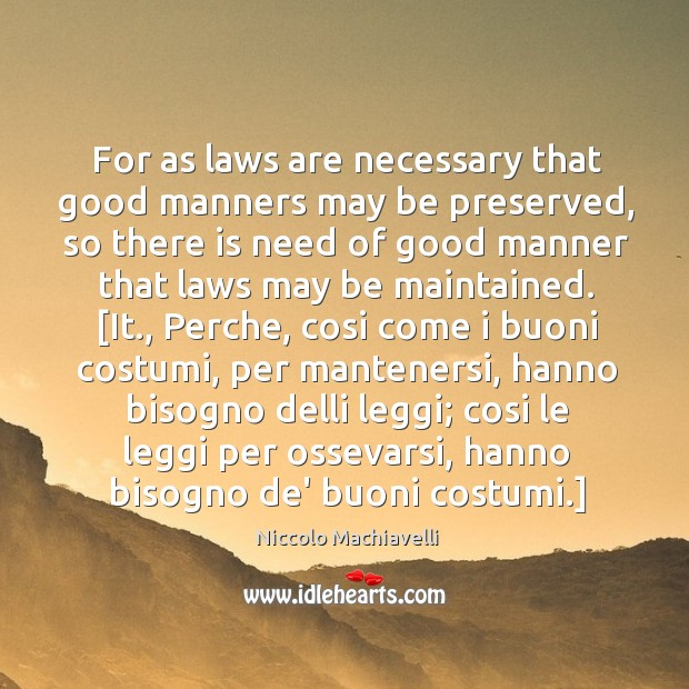 Image, For as laws are necessary that good manners may be preserved, so