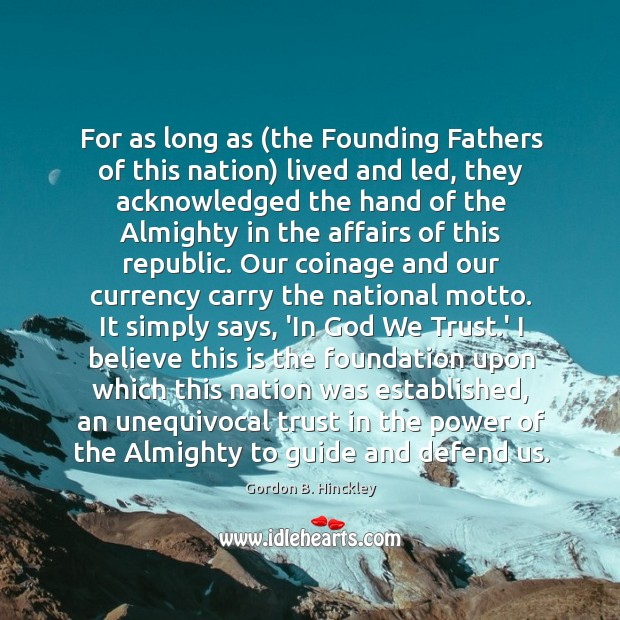 Image, For as long as (the Founding Fathers of this nation) lived and