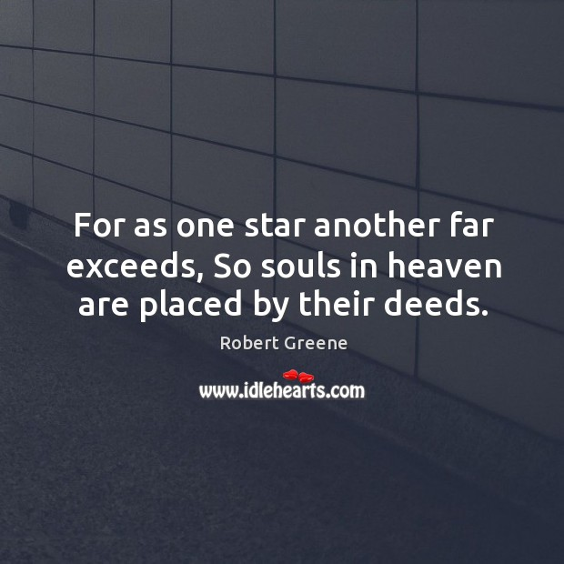 For as one star another far exceeds, so souls in heaven are placed by their deeds. Image