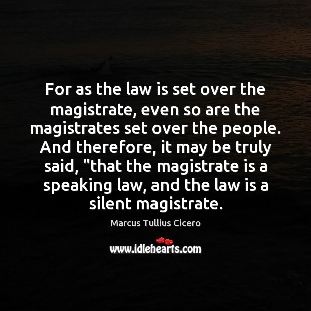 Image, For as the law is set over the magistrate, even so are