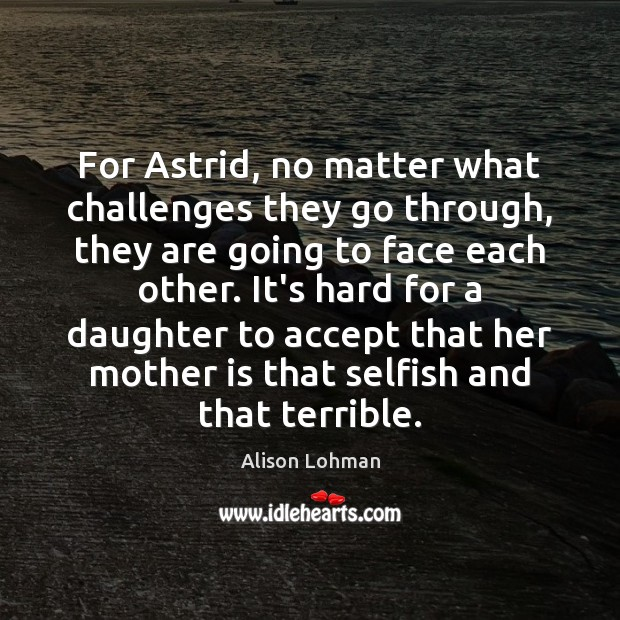 Image, For Astrid, no matter what challenges they go through, they are going