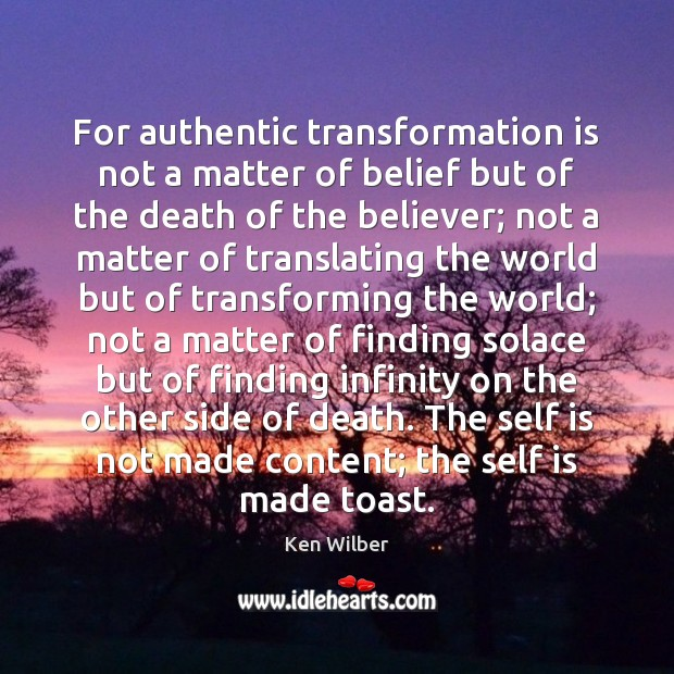 Image, For authentic transformation is not a matter of belief but of the