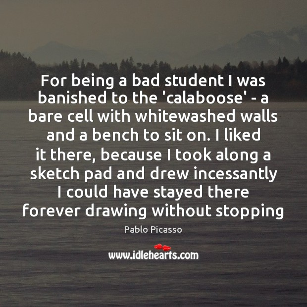 Image, For being a bad student I was banished to the 'calaboose' –