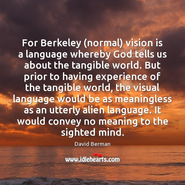 Image, For Berkeley (normal) vision is a language whereby God tells us about