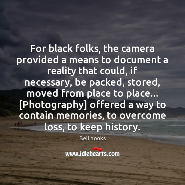 For black folks, the camera provided a means to document a reality Image
