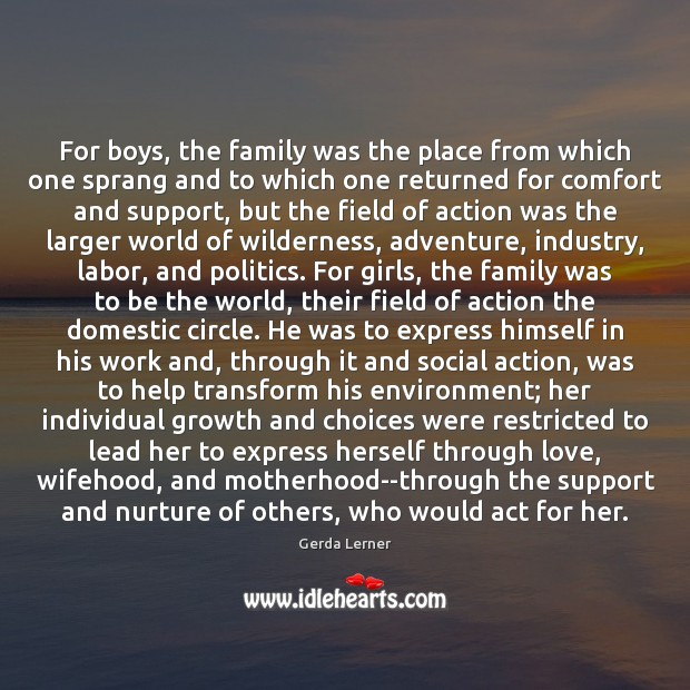 For boys, the family was the place from which one sprang and Image