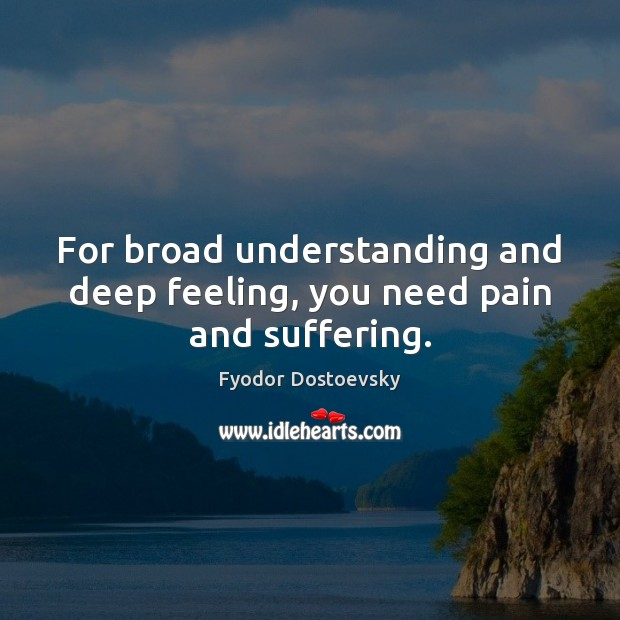the theme of pain and suffering in dostoevskys novels Theme of terrorism in rabindra nath tagore's four chapters 2006  acting out pain and suffering 2008  reading fyodor dostoevskys the idiot 2008.