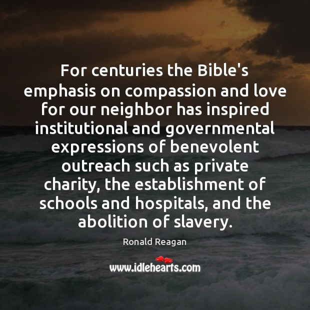 Image, For centuries the Bible's emphasis on compassion and love for our neighbor