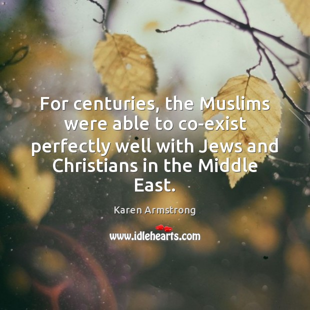 For centuries, the Muslims were able to co-exist perfectly well with Jews Image