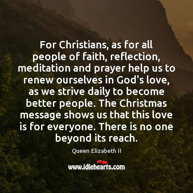 For Christians, as for all people of faith, reflection, meditation and prayer Image