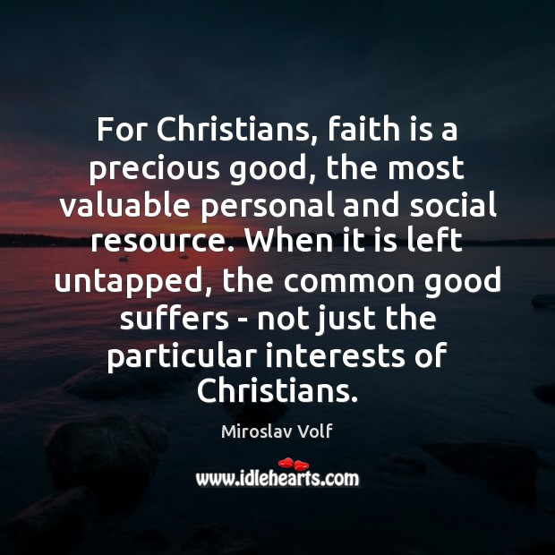 For Christians, faith is a precious good, the most valuable personal and Image