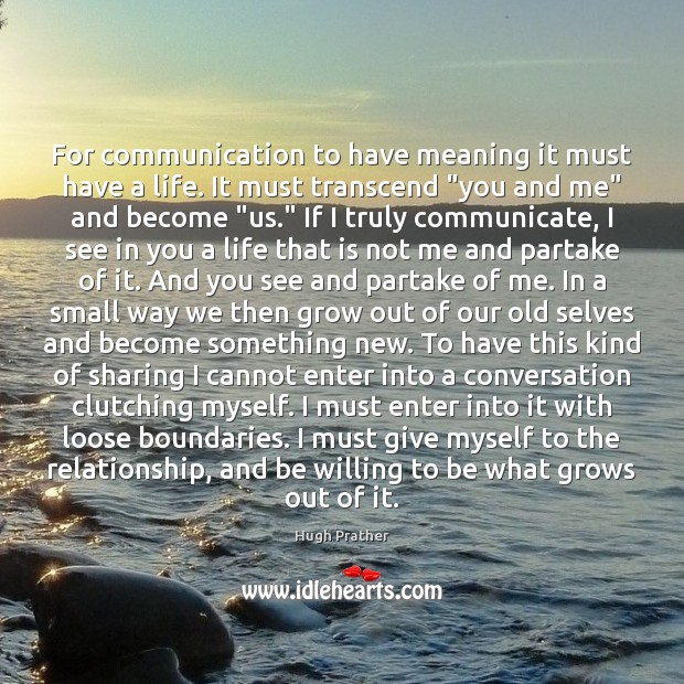 Image, For communication to have meaning it must have a life. It must