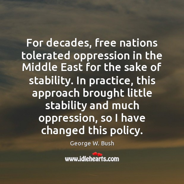 Image, For decades, free nations tolerated oppression in the Middle East for the