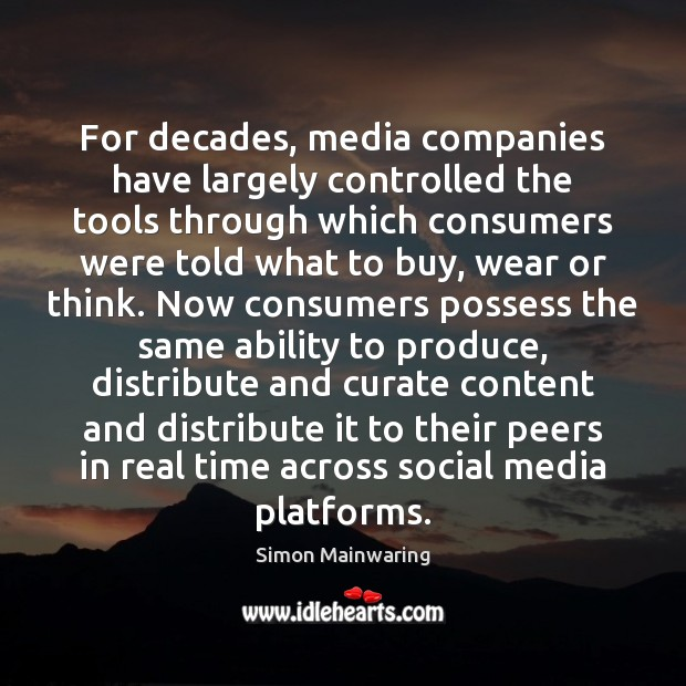 Image, For decades, media companies have largely controlled the tools through which consumers