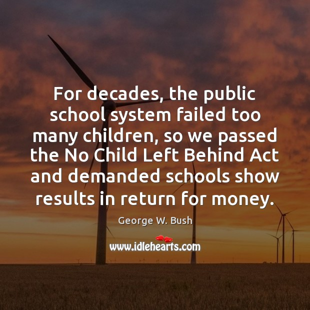 Image, For decades, the public school system failed too many children, so we
