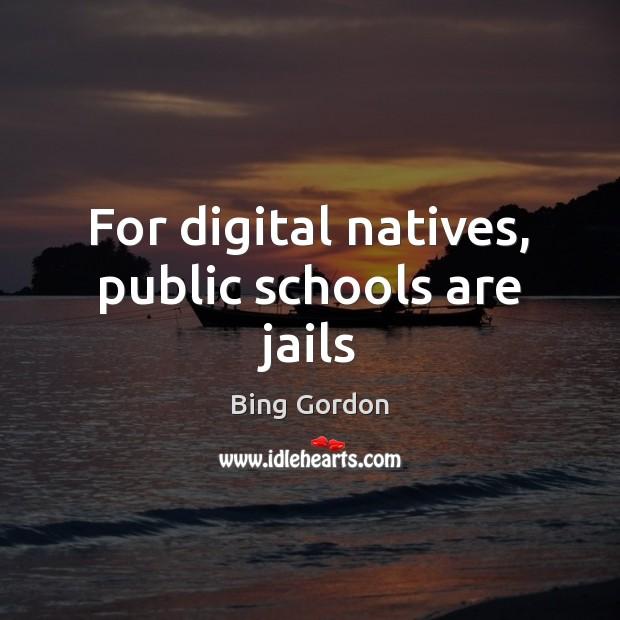 Image, For digital natives, public schools are jails