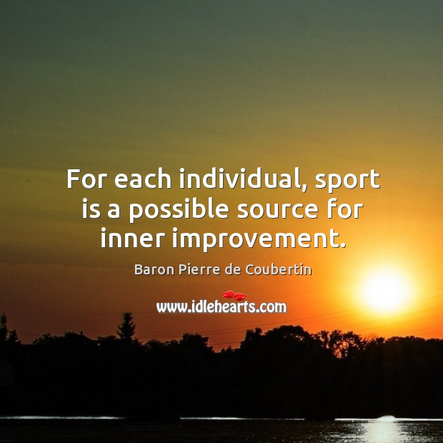 For each individual, sport is a possible source for inner improvement. Image